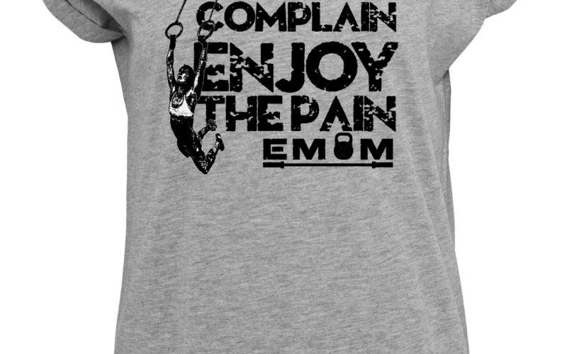 EMOM DONT COMPLAIN ENJOY THE PAIN Rundhals T-Shirt Damen
