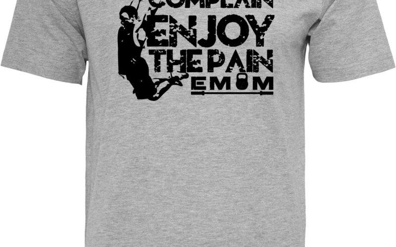 EMOM DONT COMPLAIN ENJOY THE PAIN T-Shirt Herren
