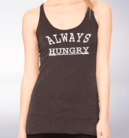 Always Hungry! Racerback Triblend-Tank 2