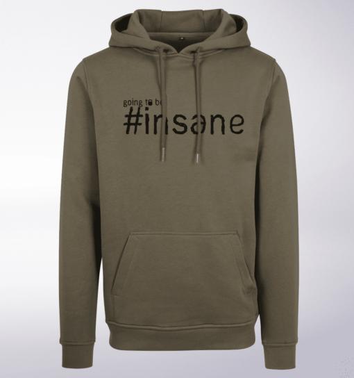 Black - Going to be INSANE! Unisex- PremiumHoody - Oliv